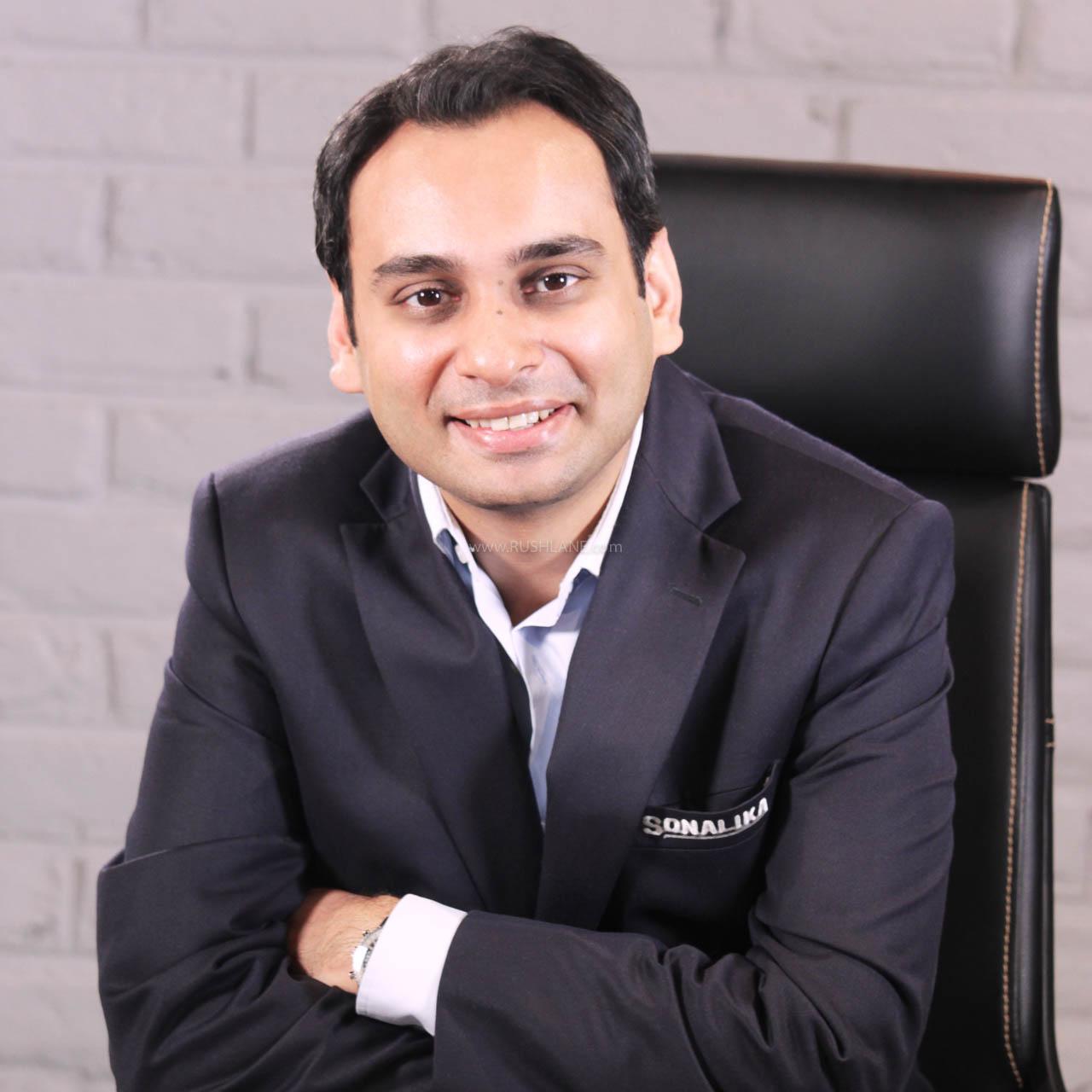 Mr. Raman Mittal, Executive Director, Sonalika Group,
